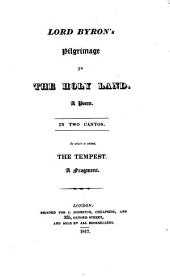 Lord Byron's Pilgrimage to the Holy Land, a poem [really by J. Agg]. To which is added The tempest, a fragment