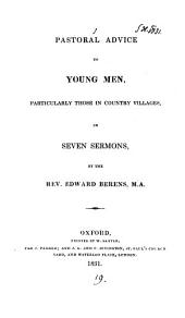 Pastoral advice to young men, particularly those in country villages, in 7 sermons