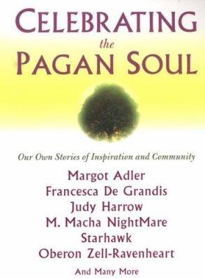 Celebrating the Pagan Soul PDF
