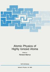 Atomic Physics of Highly Ionized Atoms