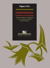 Posrománticos, modernistas, novecentistas: Estudios sobre los comienzos de la Literatura española contemporánea
