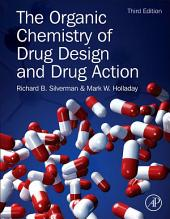The Organic Chemistry of Drug Design and Drug Action: Edition 3