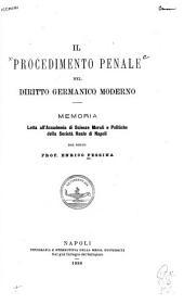 Il procedimento penale nel diritto germanico moderno: Memoria letta all'Accademia di scienze morali e politiche della Società reale di Napoli