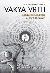 VAKYA VRITTI: Exhaustive Analysis of That Thou Art