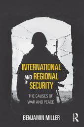 International and Regional Security: The Causes of War and Peace