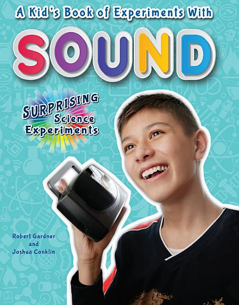 A Kid s Book of Experiments with Sound PDF