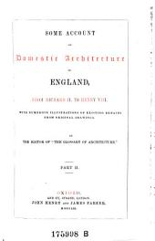 Some Account of Domestic Architecture in England, with Numerous Illustrations (continued by John Henry Parker).