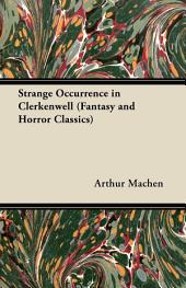 Strange Occurrence in Clerkenwell (Fantasy and Horror Classics)