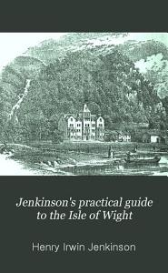 Jenkinson s Practical Guide to the Isle of Wight PDF