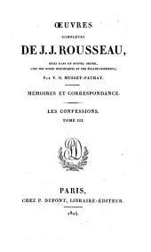 Œuvres complètes de J.J. Rousseau: Les confessions