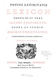 Totius latinitatis lexicon: Volume 1