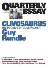 Quarterly Essay 56: Clivosaurus: The politics of Clive Palmer