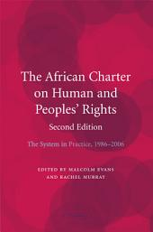 The African Charter on Human and Peoples' Rights: The System in Practice 1986–2006, Edition 2