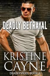 Deadly Betrayal: Deadly Vices, Book Three