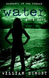 Water: A Zombie Apocalypse Novel