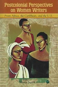 Postcolonial Perspectives on Women Writers from Africa  the Caribbean  and the US PDF