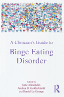 A Clinician's Guide to Binge Eating Disorder
