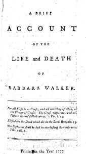 A Brief Account of the Life and Death of Barbara Walker