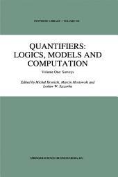 Quantifiers: Logics, Models and Computation: Volume One: Surveys