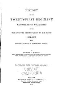 History of the Twenty first Regiment  Massachusetts Volunteers  in the War for the Preservation of the Union  1861 1865 PDF