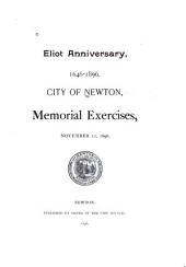 Eliot Anniversary, 1646-1896: City of Newton, Memorial Exercises, November 11, 1896