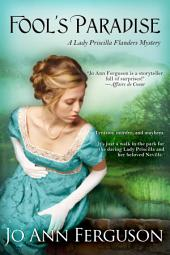 Fool's Paradise: A Lady Priscilla Flanders Mystery