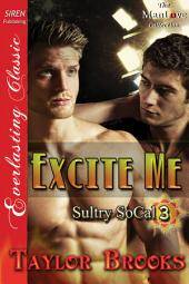 Excite Me [Sultry SoCal 3]