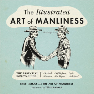 The Illustrated Art of Manliness Book