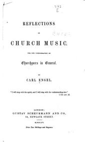 Reflections on church music: For the consideration of churchgoers in general