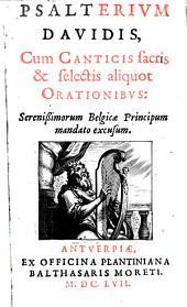 Psalterium Davidis cum canticis sacris et selectis aliquot orationibus. - Antverpiae, Balthasar Moretus 1657