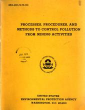 Processes, procedures and methods to control pollution from mining activities