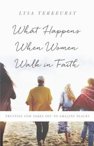 What Happens When Women Walk in Faith Book
