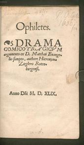 Ophiletes: Drama Comicotragicum argumento ex D. Matthaei Evangelio sumpto