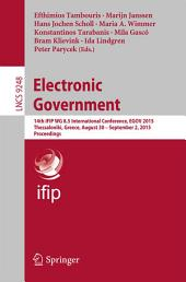 Electronic Government: 14th IFIP WG 8.5 International Conference, EGOV 2015, Thessaloniki, Greece, August 30 -- September 2, 2015, Proceedings
