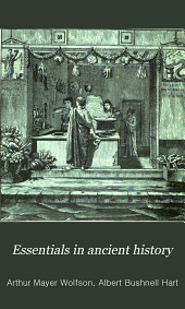 Essentials in ancient history: (from the earliest records to Charlemagne)