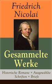Gesammelte Werke: Historische Romane + Ausgewählte Schriften + Briefe: Politischer Roman aus dem 19 Jahrhundert
