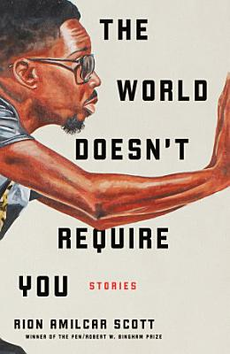 The World Doesn t Require You  Stories