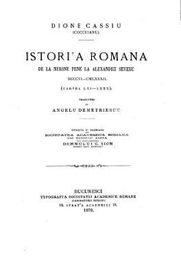 Istori a Romana de la Nerone pene la Alexandru Severu  DCCCVI CMLXXXII  cartea LXI LXXX   traducere de Angelu Demetriescu PDF