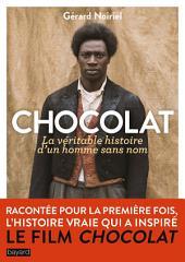 Chocolat, la véritable histoire de l'homme sans nom