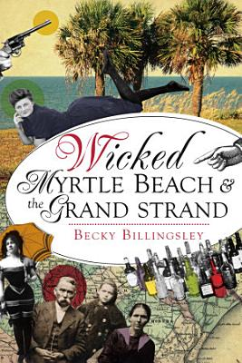Wicked Myrtle Beach   the Grand Strand