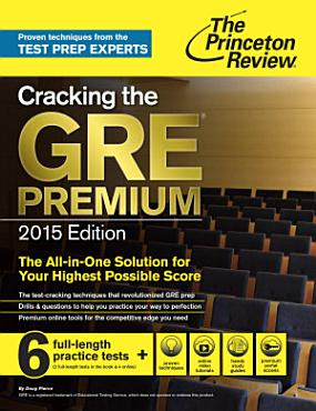 Cracking the GRE Premium Edition with 6 Practice Tests  2015 PDF