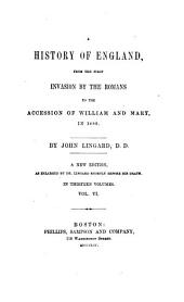 A History of England: From the First Invasion by the Romans to the Accession of William and Mary in 1688, Volume 6