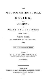 The Medico-chirurgical Review and Journal of Practical Medicine: Volume 40