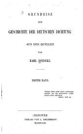 Grundrisz zur Geschichte der deutschen Dichtung aus den Quellen: bd. Von der ältesten zeit bis zum dreiszigjahrigen Kriege