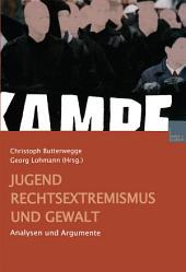 Jugend, Rechtsextremismus und Gewalt: Analyse und Argumente