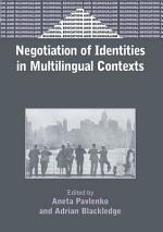Negotiation of Identities in Multilingual Contexts