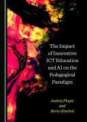 The Impact of Innovative ICT Education and AI on the Pedagogical Paradigm