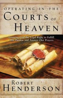 Operating in the Courts of Heaven Book