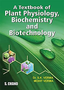 A Textbook of Plant Physiology  Biochemistry and Biotechnology PDF