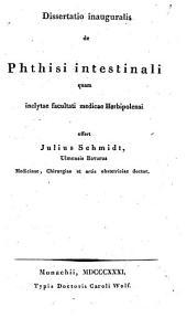 Diss. inaug. de phthisi intestinali